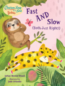 Chicken Soup for the Soul BABIES: Fast AND Slow (Both Just Right!)