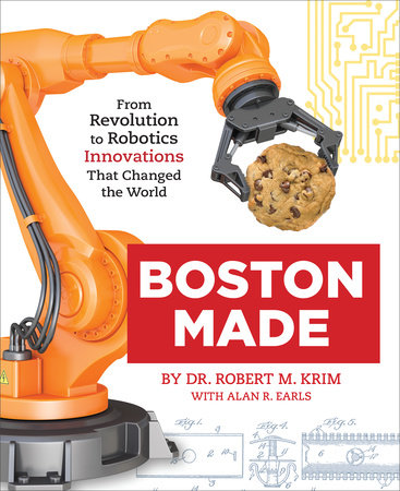 Boston Made by Dr. Robert M. Krim and Alan R. Earls