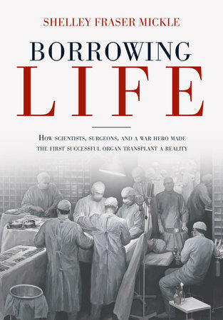 Borrowing Life by Shelley Fraser Mickle