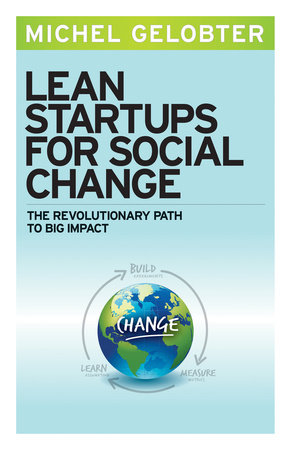 Lean Startups for Social Change by Michel Gelobter