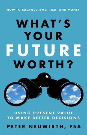What's Your Future Worth? by Peter Neuwirth