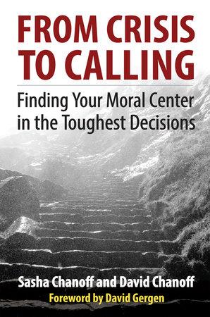 From Crisis to Calling by Sasha Chanoff and David Chanoff