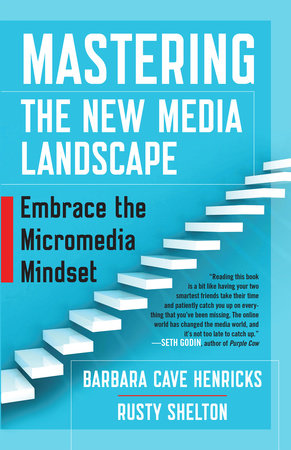Mastering the New Media Landscape by Barbara Cave Henricks and Rusty Shelton
