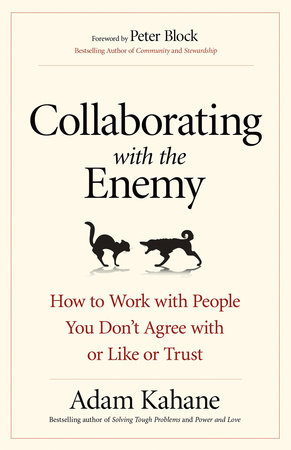 Collaborating with the Enemy by Adam Kahane