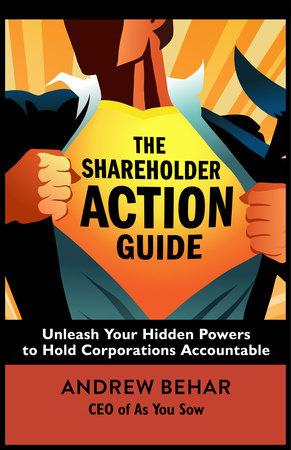 The Shareholder Action Guide by Andrew Behar