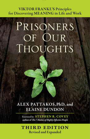 Prisoners of Our Thoughts by Alex Pattakos, Ph.D. and Elaine Dundon