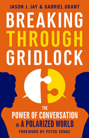 Breaking Through Gridlock by Jason Jay and Gabriel Grant