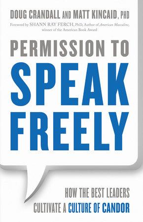 Permission to Speak Freely by Doug Crandall and Matt Kincaid, Ph.D.