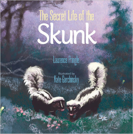 The Secret Life of the Skunk by Laurence Pringle