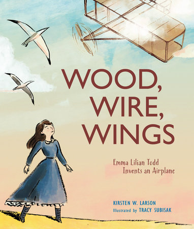 Wood, Wire, Wings by Kirsten W. Larson