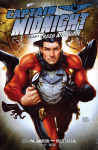 Captain Midnight Volume 4: Crash and Burn