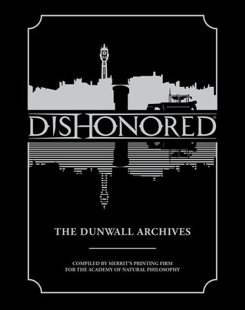 Dishonored: The Dunwall Archives by Various