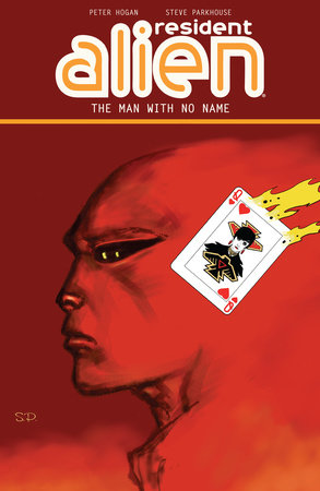 Resident Alien Volume 4: The Man with No Name by Peter Hogan