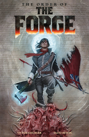 The Order of the Forge by Victor Gischler and Tazio Betin