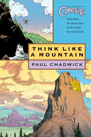 Concrete vol. 5: Think Like a Mountain by Paul Chadwick