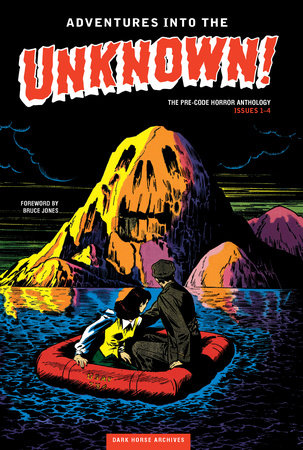 Adventures into the Unknown Archives Volume 1 by Various