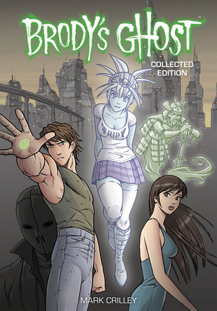 Brody's Ghost Collected Edition by Mark Crilley