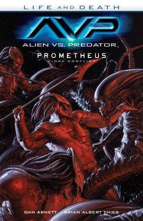 Alien vs. Predator: Life and Death by Dan Abnett