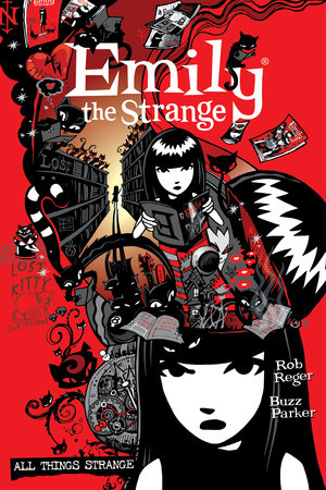The Complete Emily the Strange: All Things Strange by Rob Reger and Jessica Gruner