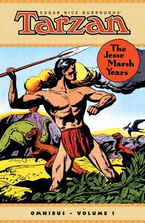 Edgar Rice Burroughs' Tarzan: The Jesse Marsh Years Omnibus Volume 1 by Gaylord Dubois