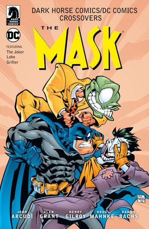 Dark Horse Comics/DC Comics: Mask by John Arcudi, Alan Grant and Henry Gilroy