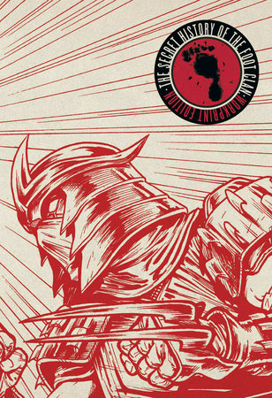 Teenage Mutant Ninja Turtles: Secret History of the Foot Clan Workprint Edition by Mateus Santolouco and Erik Burnham