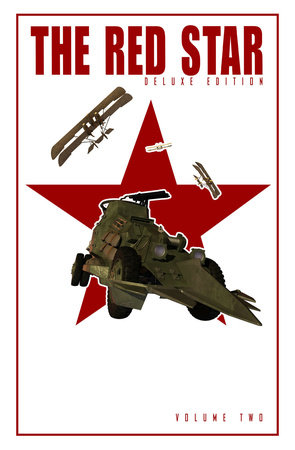 Red Star: Deluxe Edition Volume 2 by Christian Gossett and Brad Kayl