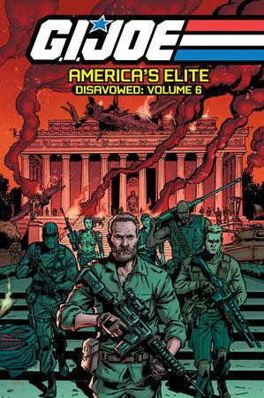 G.I. JOE America's Elite: Disavowed Volume 6 by Mark Powers