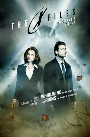 X-Files Archives Volume 1: Whirlwind & Ruins by Charles Grant and Kevin J. Anderson