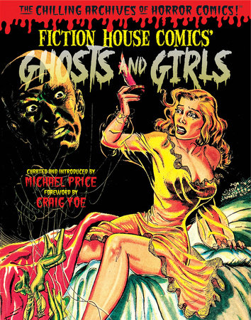 Ghosts and Girls of Fiction House! by Various