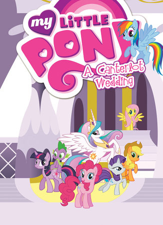 My Little Pony: A Canterlot Wedding by Cindy Morrow