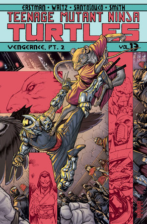 Teenage Mutant Ninja Turtles Volume 13: Vengeance Part 2