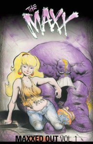 The Maxx: Maxxed Out, Vol. 1