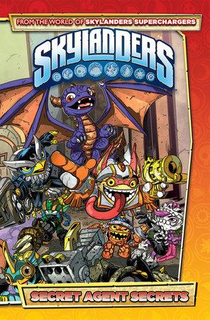 Skylanders: Secret Agent Secrets by Marcos Marz and David Rodriguez