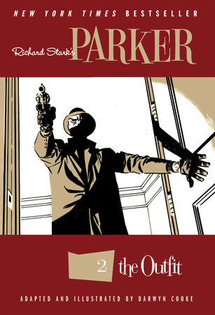 Richard Stark's Parker: The Outfit by Richard Stark and Darwyn Cooke