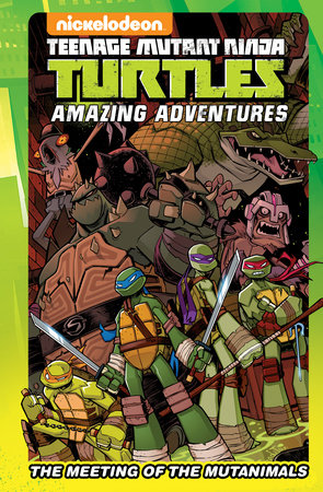 Teenage Mutant Ninja Turtles Amazing Adventures: The Meeting of the Mutanimals by Matthew K. Manning, Landry Walker, Caleb Goellner and Sina Grace