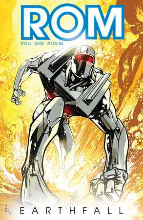 Rom, Vol. 1: Earthfall by Christos Gage and Chris Ryall