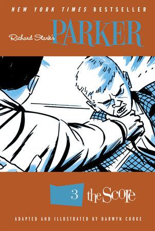 Richard Stark's Parker: The Score by Darwyn Cooke