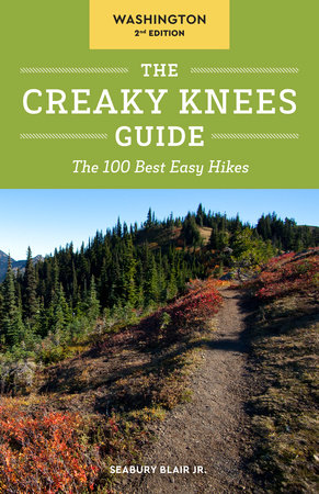 The Creaky Knees Guide Washington, 2nd Edition by Seabury Blair, Jr.