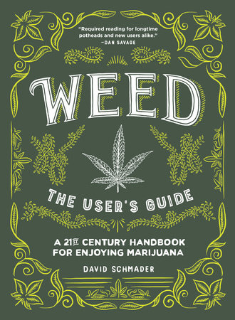 Weed: The User's Guide by David Schmader