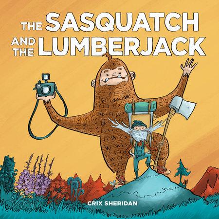 The Sasquatch and the Lumberjack by Crix Sheridan