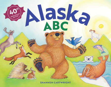 Alaska ABC, 40th Anniversary Edition by Shannon Cartwright