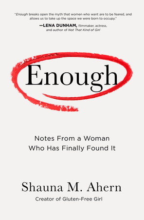 Enough by Shauna M. Ahern