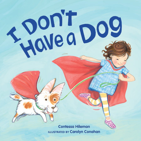 I Don't Have a Dog by Contessa Hileman