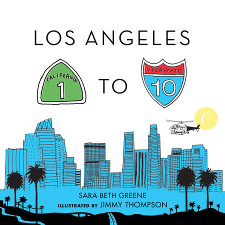 Los Angeles 1 to 10 by Sara Beth Greene; Illustrated by Jimmy Thompson