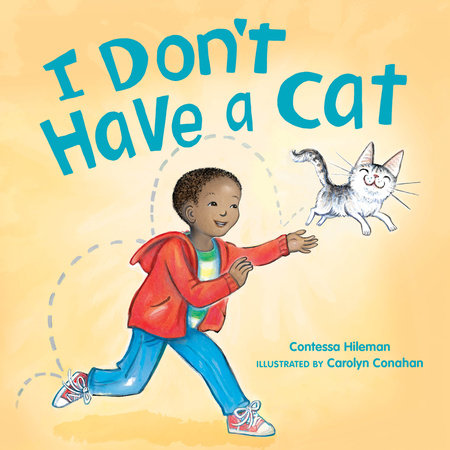 I Don't Have a Cat by Contessa Hileman