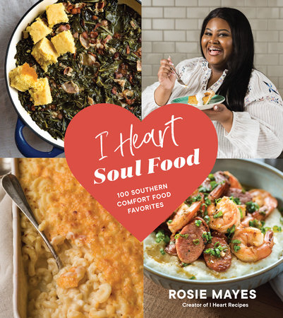I Heart Soul Food by Rosie Mayes