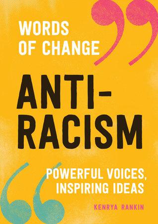 Anti-Racism (Words of Change series) by Kenrya Rankin