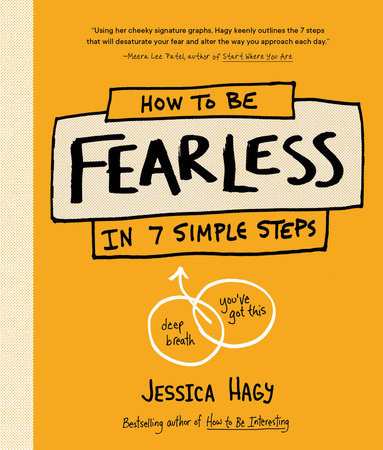 How to Be Fearless by Jessica Hagy
