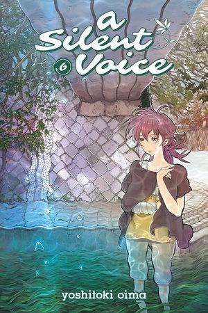 A Silent Voice 6 by Yoshitoki Oima